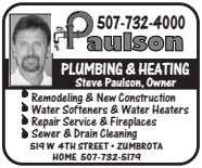 507-732-4000 PLUMBING &HEATING Steve Paulson, Owner Remodeling & New Construction Water Softeners & Water