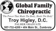 "Global Family Chiropractic ""The Power That Made The Body, Heals The Body"" Troy Higley, D.C."