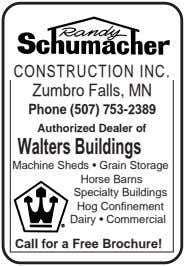 CONSTRUCTION INC. Zumbro Falls, MN Phone (507) 753-2389 Authorized Dealer of Walters Buildings Machine Sheds