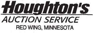 Todd Houghton Auctioneer/ Real Estate Broker SOLD Red Wing (651) 764-4285 www.houghtonauctions.com