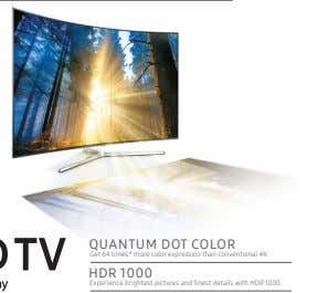 QUANTUM DOT COLOR Get 64 times* more color expression than conventional 4K HDR 1000 Experience
