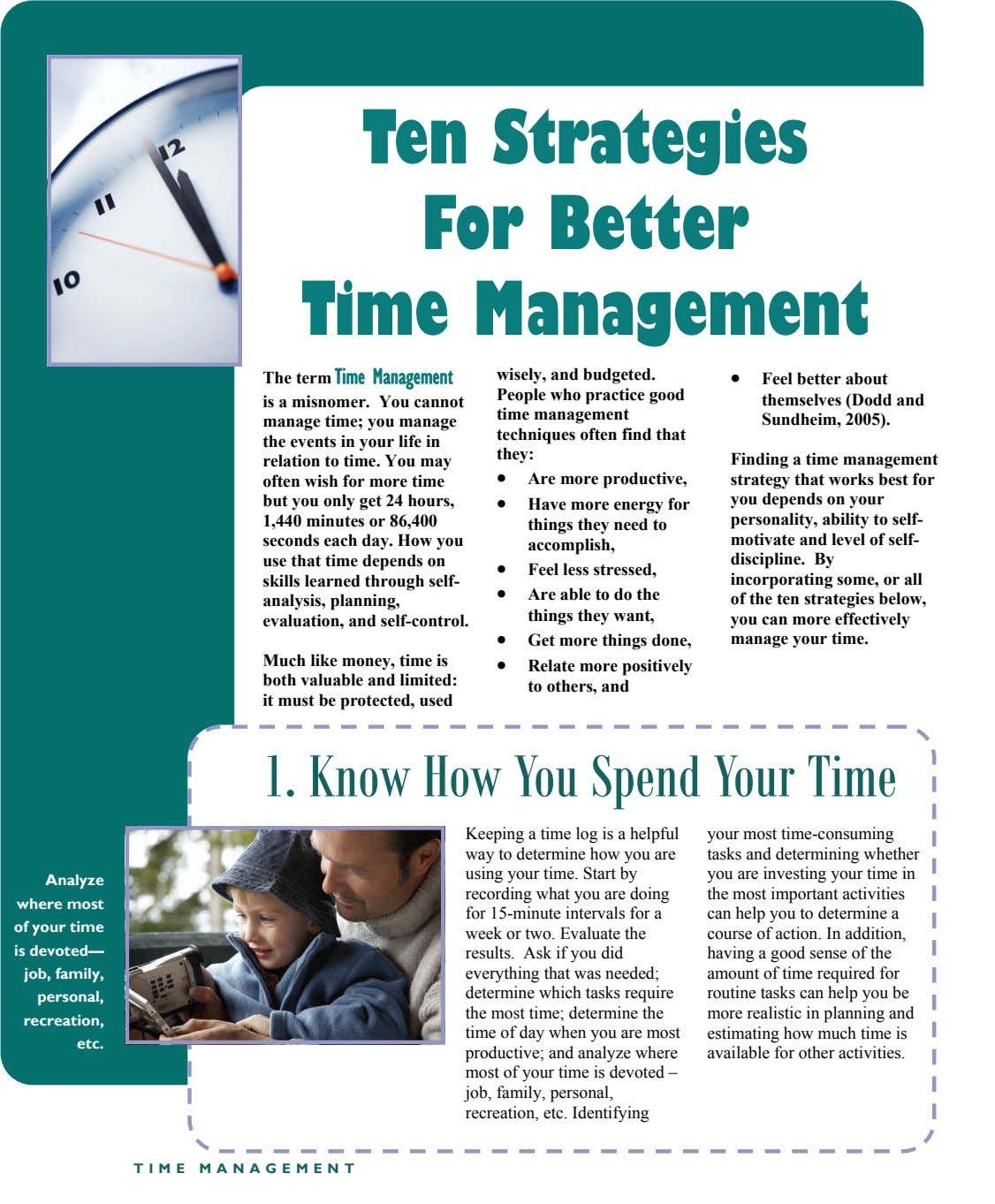 Ten Strategies For Better Time Management The term Time Management • is a misnomer. You cannot