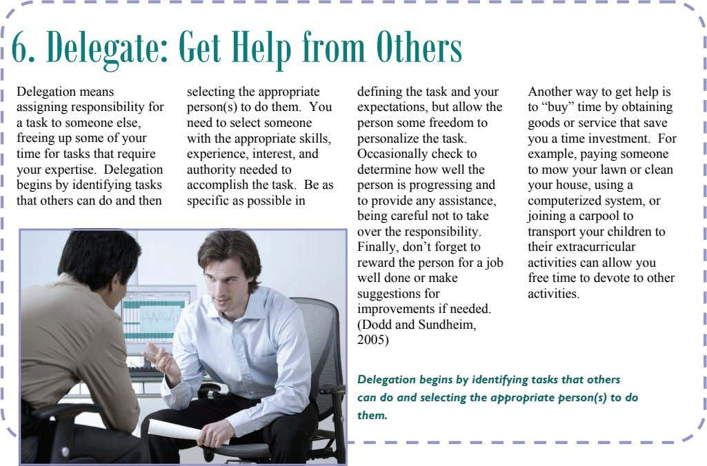 6. Delegate: Get Help from Others Delegation means assigning responsibility for a task to someone else,