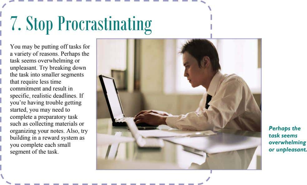 7. Stop Procrastinating You may be putting off tasks for a variety of reasons. Perhaps the
