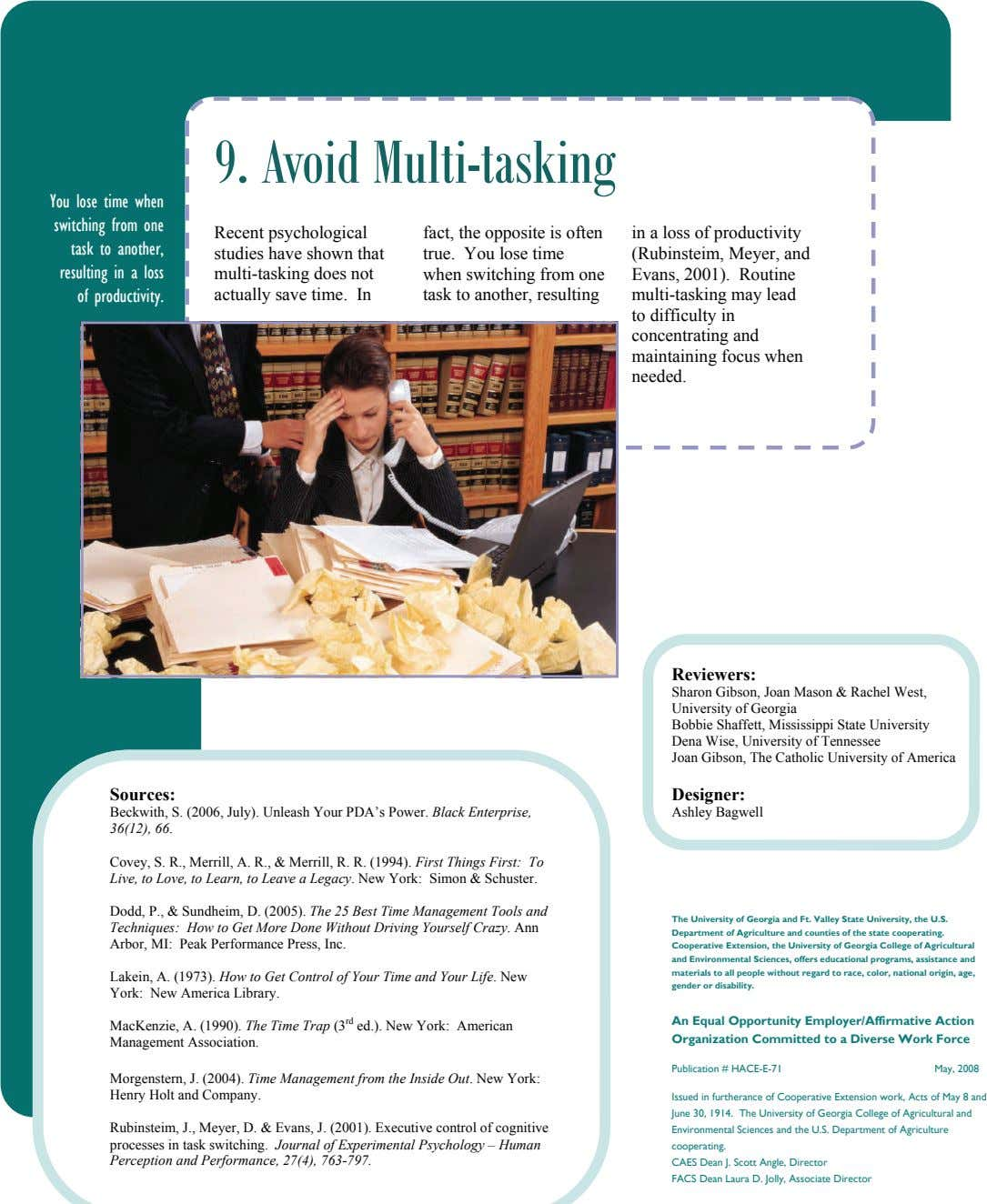9. Avoid Multi-tasking You lose time when switching from one task to another, resulting in a