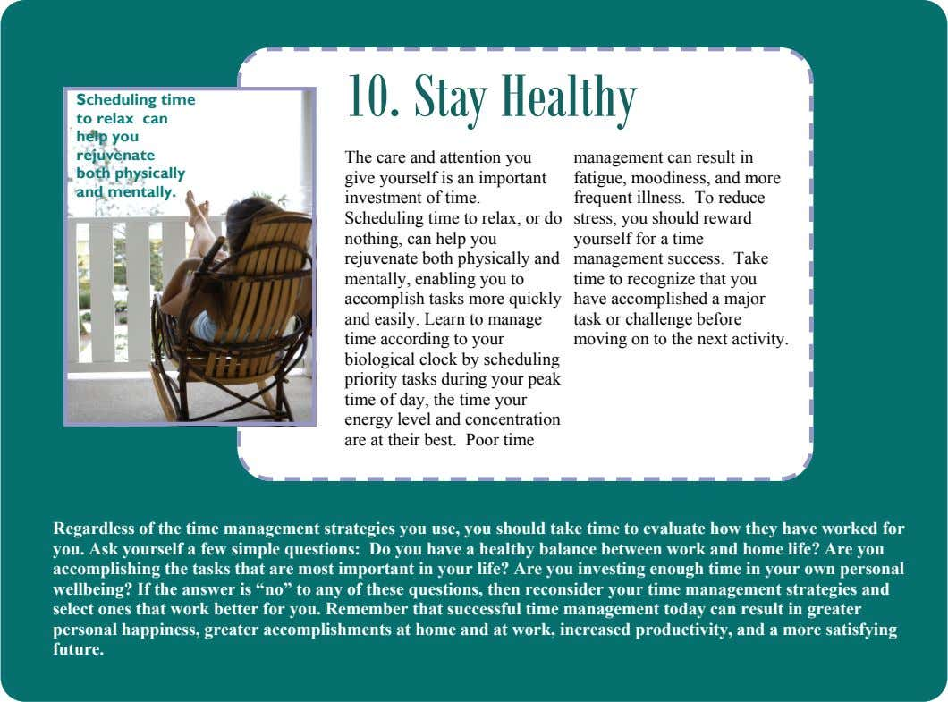 10. Stay Healthy Scheduling time to relax can help you rejuvenate both physically and mentally. The