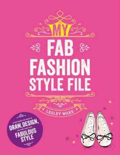 My Fab Fashion Style File Lesley Ware An inspirational book for girls who love fashion.