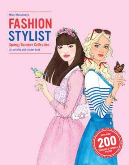 Stylist Fall/ Winter Collection Anna Claybourne and Missy McCullough 978 1 78067 599 2 US$12.95 PB