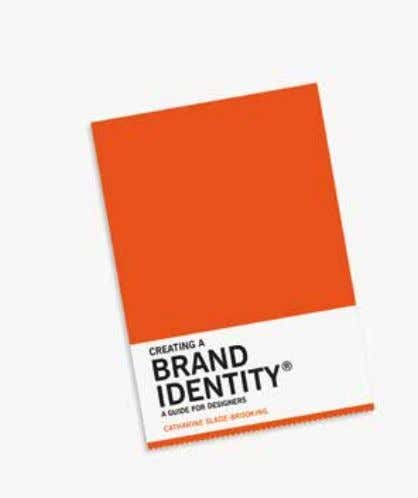 Creating a Brand Identity A Guide for Designers Catharine Slade-Brooking Creating a Brand Identity is