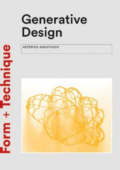 Generative Design Form + Technique Form-finding Techniques in Architecture Asterios Agkathidis Generating form is one