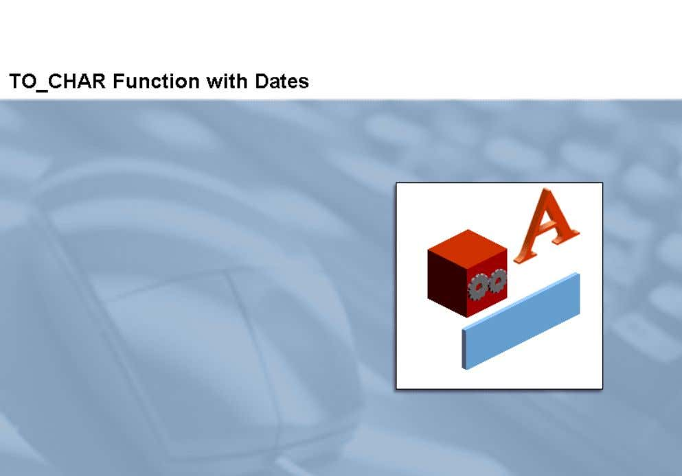 date format to a character format that you specify. This topic describes how to use the