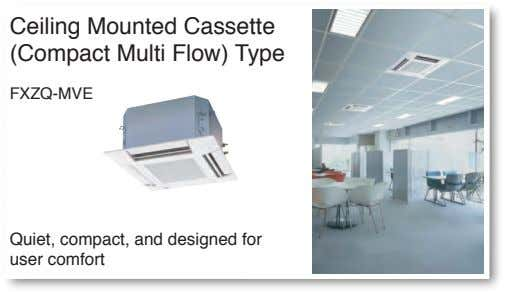 Ceiling Mounted Cassette (Compact Multi Flow) Type FXZQ-MVE Quiet, compact, and designed for user comfort