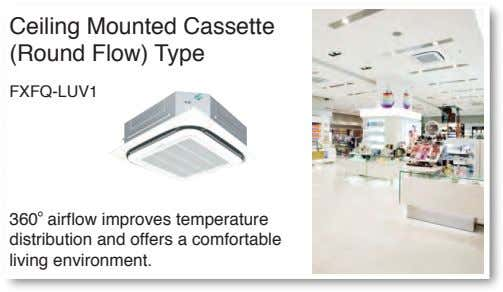 Ceiling Mounted Cassette (Round Flow) Type FXFQ-LUV1 360 airflow improves temperature distribution and offers a