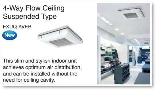 4-Way Flow Ceiling Suspended Type FXUQ-AVEB This slim and stylish indoor unit achieves optimum air