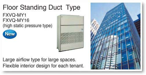 Floor Standing Duct Type FXVQ-MY1 FXVQ-MY16 (high static pressure type) Large airfiow type for large