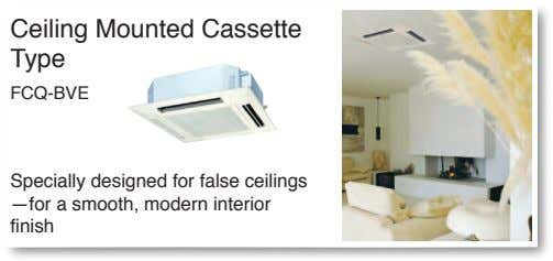 Ceiling Mounted Cassette Type FCQ-BVE Specially designed for false ceilings —for a smooth, modern interior