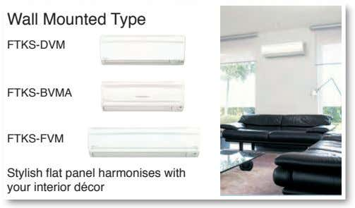 Wall Mounted Type FTKS-DVM FTKS-BVMA FTKS-FVM Stylish flat panel harmonises with your interior décor