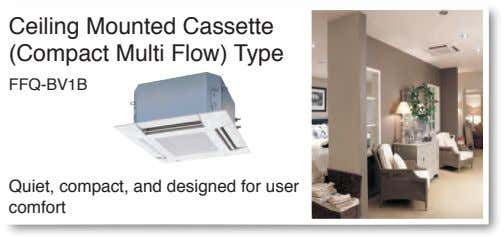 Ceiling Mounted Cassette (Compact Multi Flow) Type FFQ-BV1B Quiet, compact, and designed for user comfort