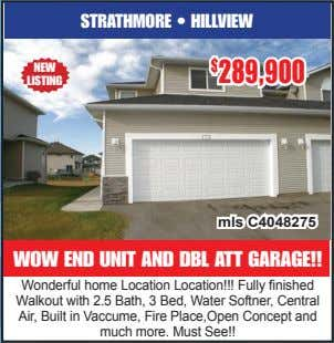 STRATHMORE • HILLVIEW NEW $ 289,900 LISTING mls C4048275 WOW END UNIT AND DBL ATT