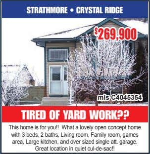 STRATHMORE • CRYSTAL RIDGE $ 269,900 mls C4045354 TIRED OF YARD WORK?? This home is