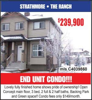 STRATHMORE • THE RANCH $ 239,900 mls C4039860 END UNIT CONDO!!! Lovely fully finished home