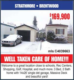 STRATHMORE • BRENTWOOD $ 169,900 mls C4039663 WELL TAKEN CARE OF HOME!!! Welcome to a