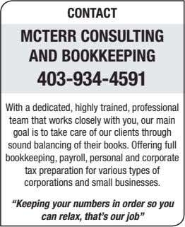 CONTACT MCTERR CONSULTING AND BOOKKEEPING 403-934-4591 With a dedicated, highly trained, professional team that works