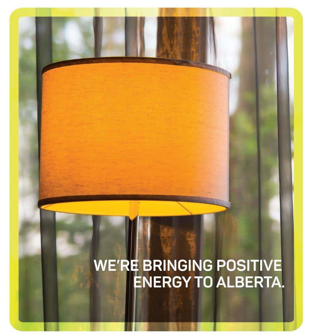 16021AA 0 WE'RE BRINGING POSITIVE ENERGY TO ALBERTA.