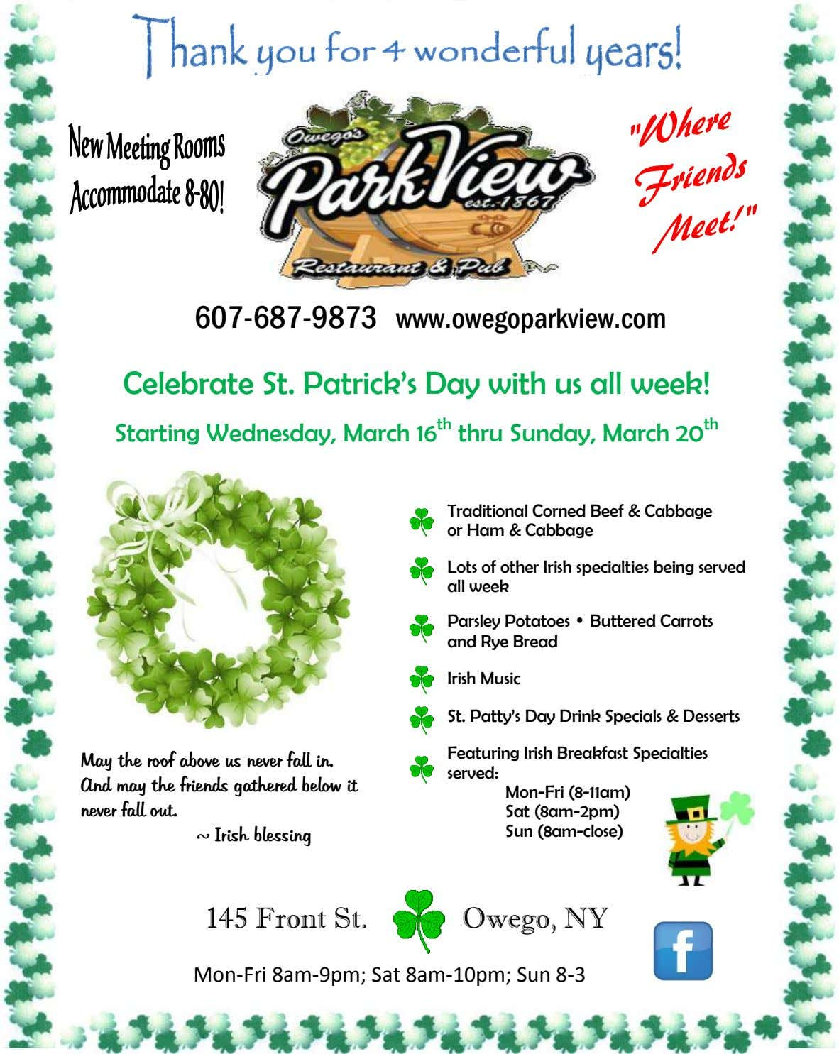 607-687-9873 www.owegoparkview.com Celebrate St. Patrick's Day with us all week! Starting Wednesday, March 16 th thru