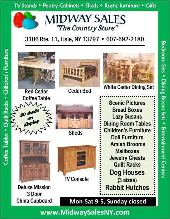 Bedroom Sets • Dining Room Sets • Entertainment Centers TV Stands • Pantry Cabinets • Sheds