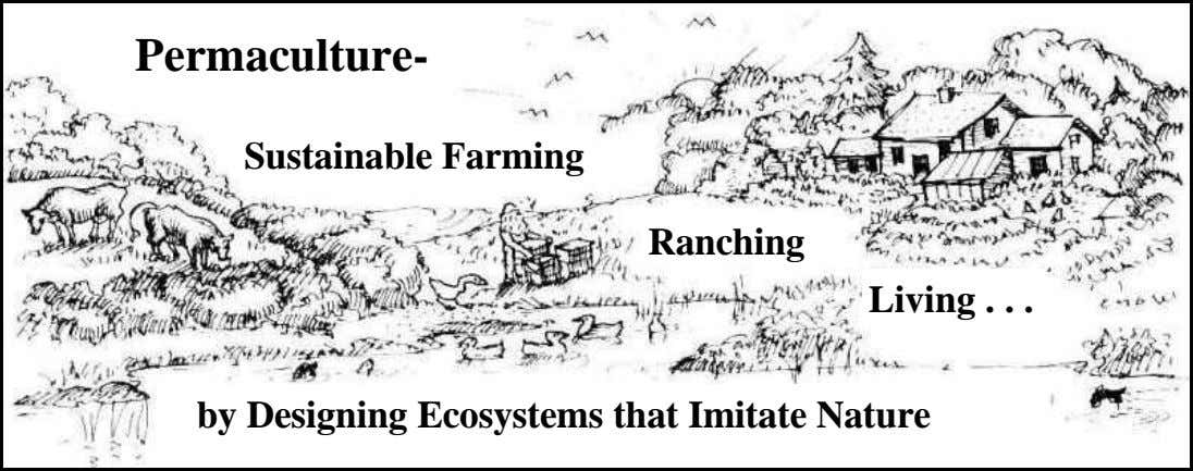 Permaculture- Sustainable Farming Ranching Living by Designing Ecosystems that Imitate Nature