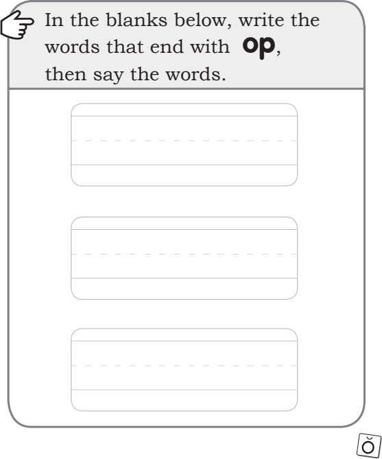 In the blanks below, write the words that end with op, then say the words.