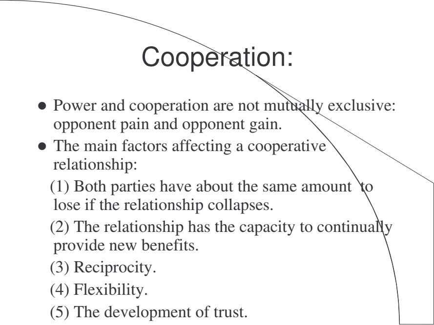 Cooperation: Power and cooperation are not mutually exclusive: opponent pain and opponent gain. The main