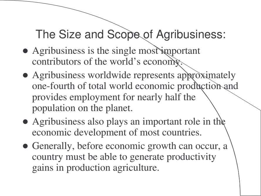 The Size and Scope of Agribusiness: Agribusiness is the single most important contributors of the
