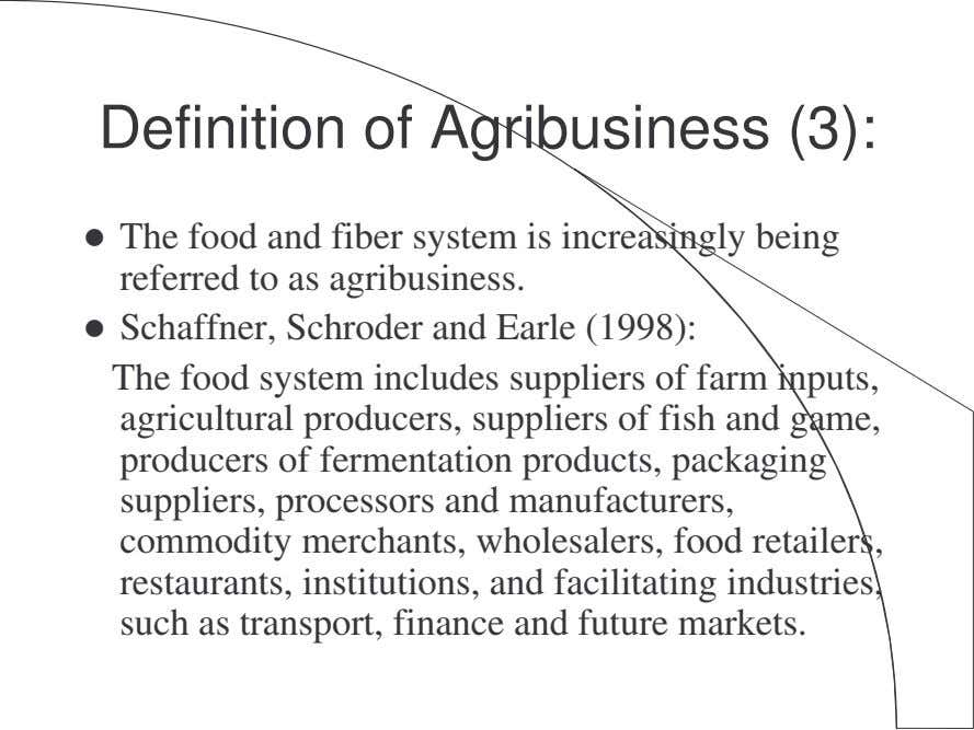 Definition of Agribusiness (3): The food and fiber system is increasingly being referred to as