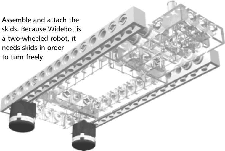 Assemble and attach the skids. Because WideBot is a two-wheeled robot, it needs skids in