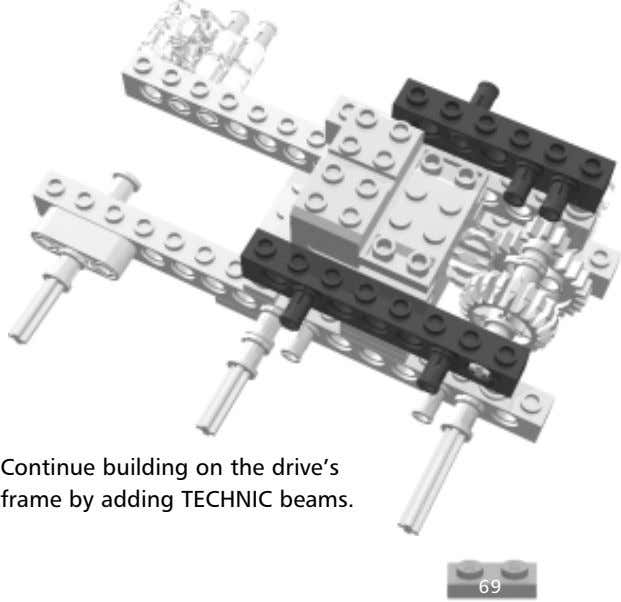 Continue building on the drive's frame by adding TECHNIC beams. 69