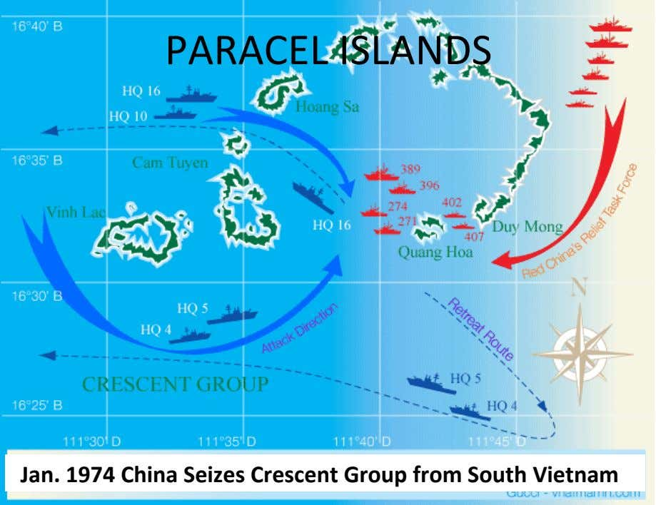 PARACEL ISLANDS Jan. 1974 China Seizes Crescent Group from South Vietnam y
