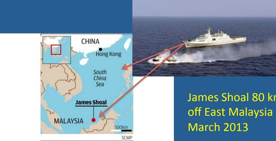 Major Powers China's Provoca?ve Military Exercises James Shoal 80 km off East Malaysia March 2013