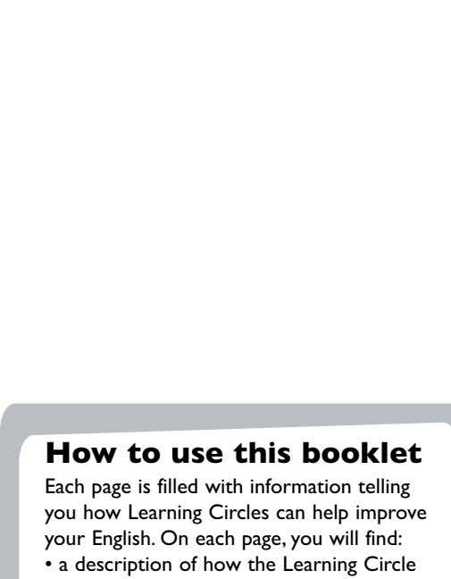 How to use this booklet Each page is filled with information telling you how Learning