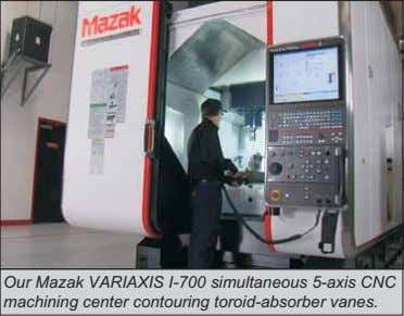 Our Mazak VARIAXIS I-700 simultaneous 5-axis CNC machining center contouring toroid-absorber vanes.