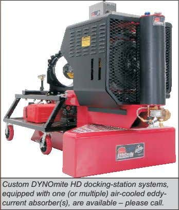 Custom DYNOmite HD docking-station systems, equipped with one (or multiple) air-cooled eddy- current absorber(s), are
