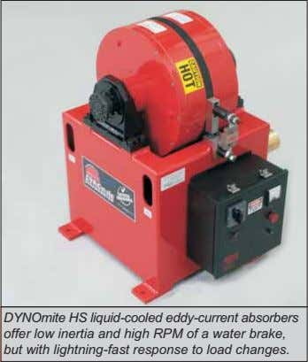 DYNOmite HS liquid-cooled eddy-current absorbers offer low inertia and high RPM of a water brake,