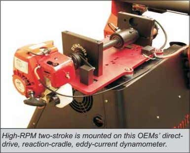 High-RPM two-stroke is mounted on this OEMs' direct- drive, reaction-cradle, eddy-current dynamometer.