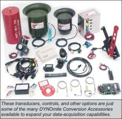 These transducers, controls, and other options are just some of the many DYNOmite Conversion Accessories