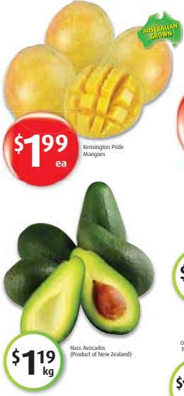 $ 1 99 Kensington Pride Mangoes AUSTRALIAN GROWN ea $ 1 19 Hass Avocados (Product
