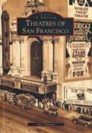 seated 4,650 and was the grandest theatre in San Francisco. Jack Tillmany Shines the Light on