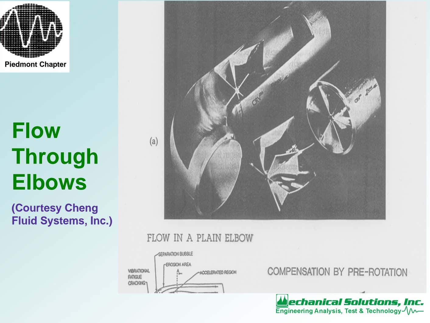Piedmont Chapter Flow Through Elbows (Courtesy Cheng Fluid Systems, Inc.)