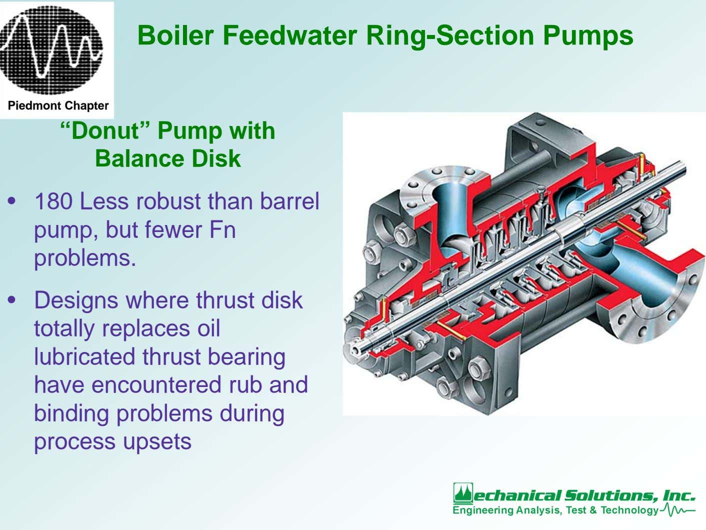 "Boiler Feedwater Ring-Section Pumps Piedmont Chapter ""Donut"" Pump with Balance Disk • 180 Less robust"