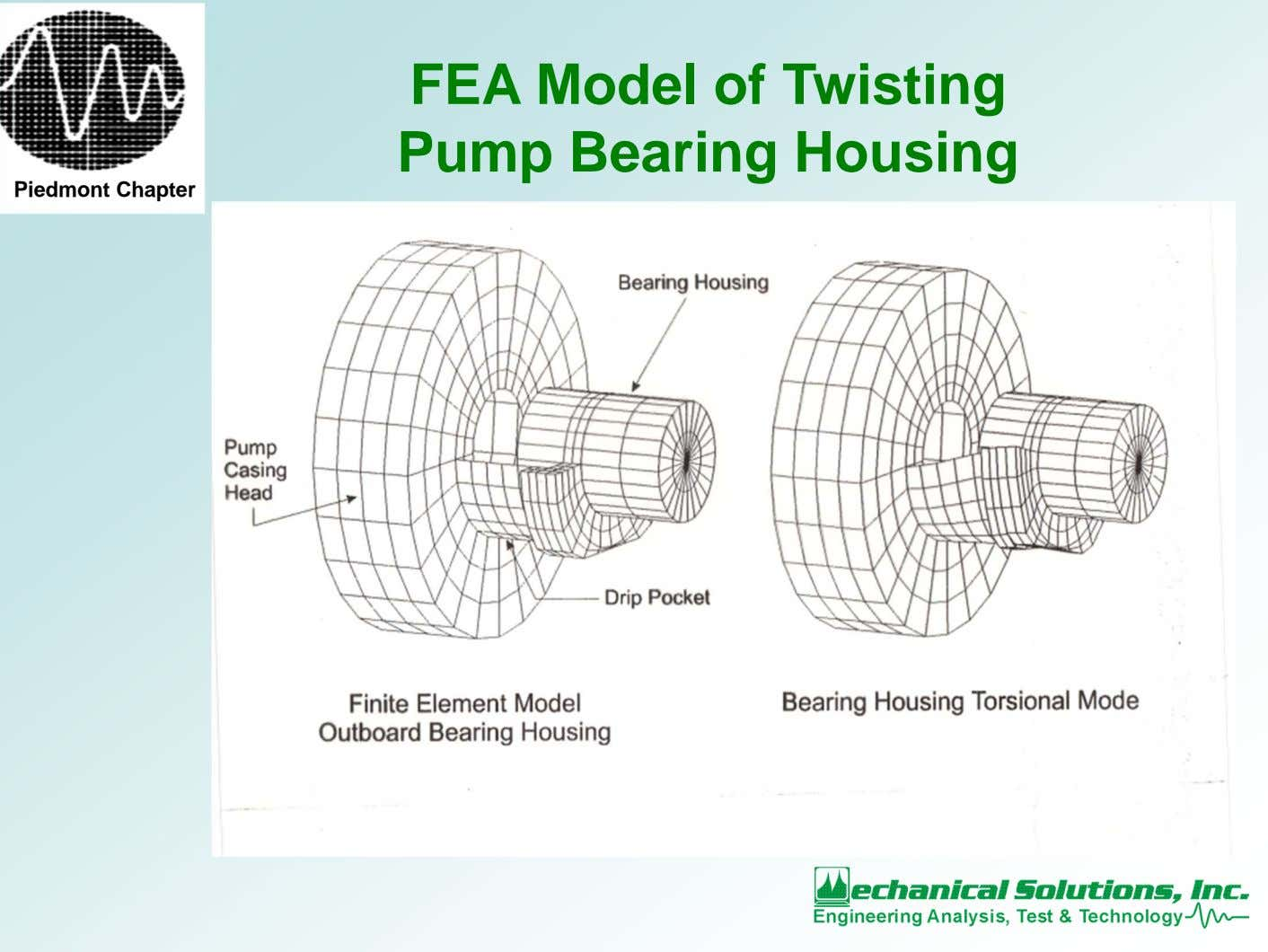 FEA Model of Twisting Pump Bearing Housing Piedmont Chapter